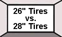28 inch Tall Tires or 26 inch tall tires - which works best?